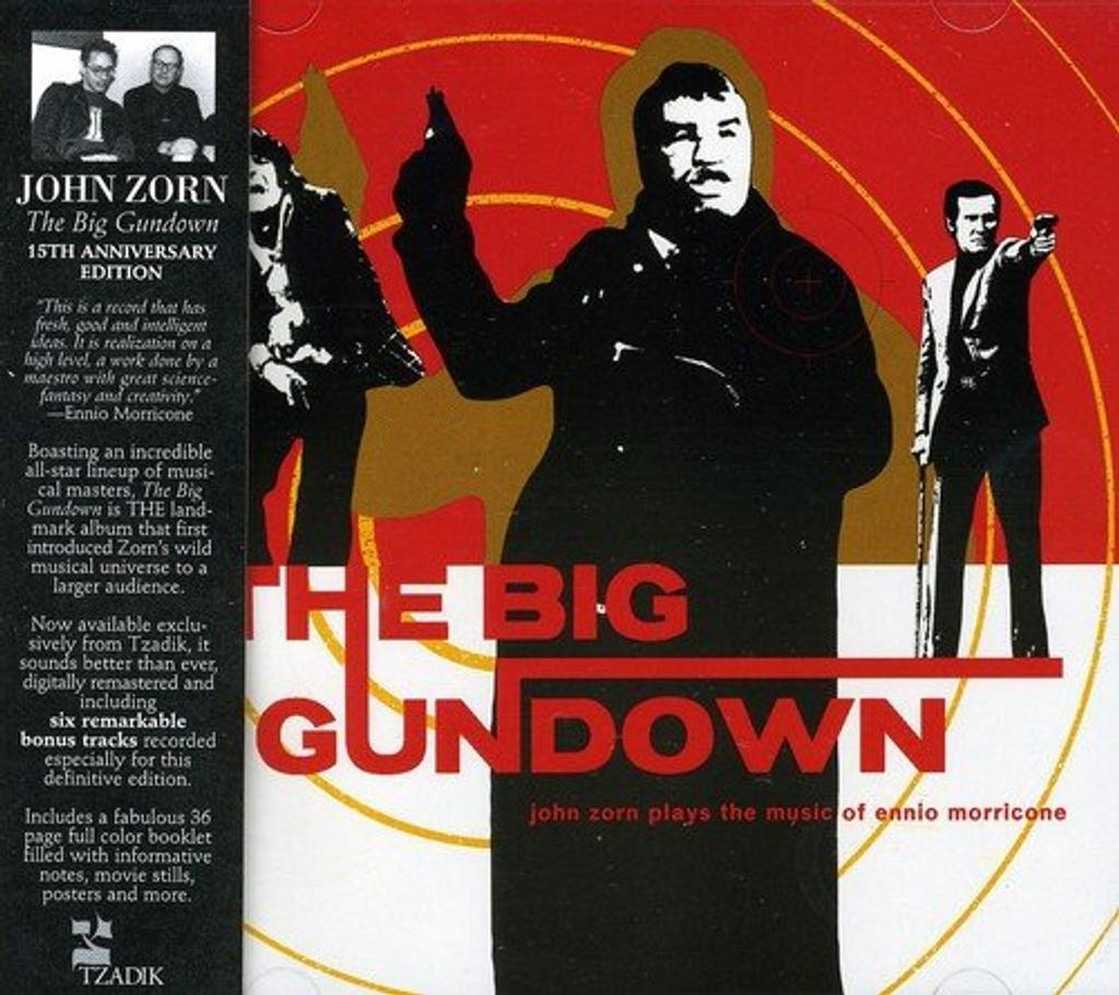 The Big Gundown : John Zorn plays the music of Ennio Morricone / John Zorn | Zorn, John