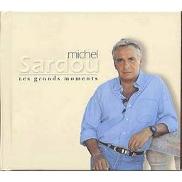 Les Grands moments / Michel Sardou | Sardou, Michel