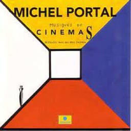 Musiques de Cinémas déjouées avec des amis jazzmen / Michel Portal | Portal, Michel
