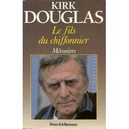 Le Fils du chiffonnier : mémoires / Kirk Douglas | Douglas, Kirk. Auteur
