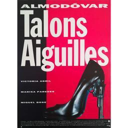 Talons aiguilles / réal. par Pedro Almodovar   Almodovar, Pedro. Metteur en scène ou réalisateur