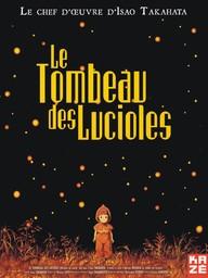 Le Tombeau des lucioles / scénario et réalisation de Isao Takahata   Takahata, Isao. Metteur en scène ou réalisateur. Scénariste
