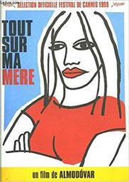 Tout sur ma mère / un film écrit et réalisé par Pedro Almodovar | Almodovar, Pedro. Metteur en scène ou réalisateur. Dialoguiste