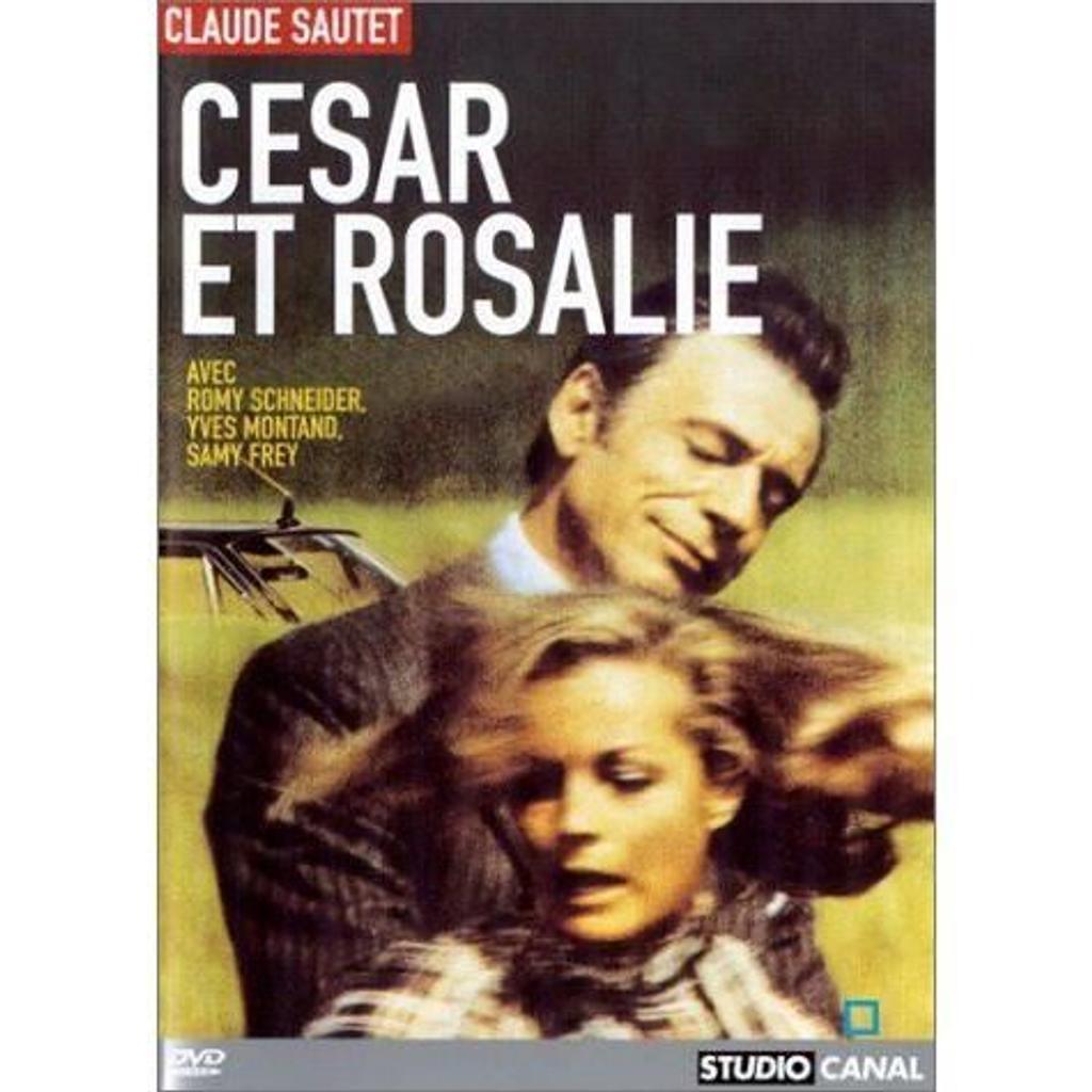 César et Rosalie / réal. par Claude Sautet   Sautet, Claude. Metteur en scène ou réalisateur. Dialoguiste