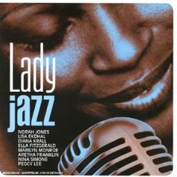 Lady Jazz / Norah Jones, Lisa Ekdahl, Diana Krall, Ella Fitzgerald...[et al.] | Jones, Norah