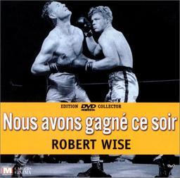 Nous avons gagné ce soir / Robert Wise, réal. | Wise, Robert. Metteur en scène ou réalisateur