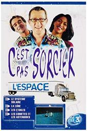 C'est pas sorcier : L'Espace / prés. par Fred, Jamy et Sabine |