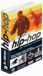 La Danse hip-hop : une technique maîtrisée / réalisé par Mohamed Athamna | Athamna, Mohamed. Metteur en scène ou réalisateur