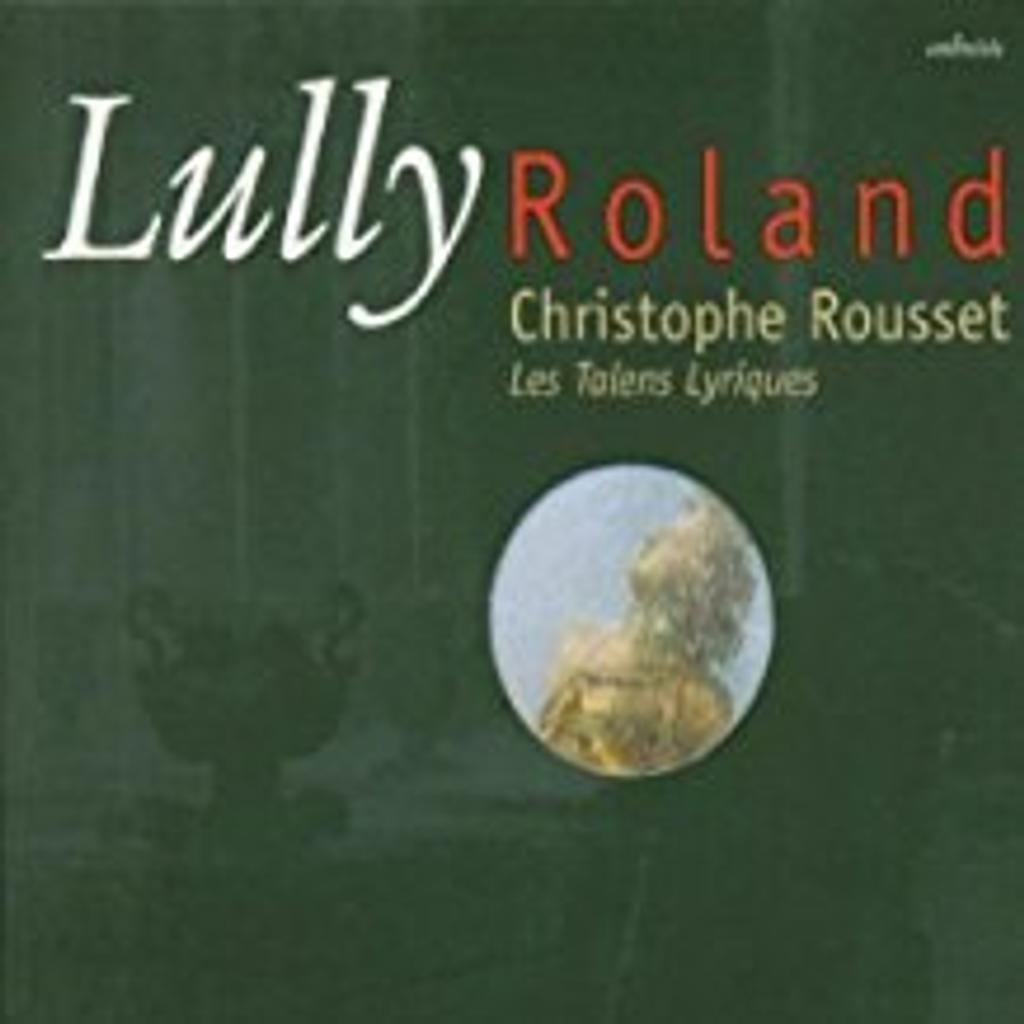 Roland : tragédie en musique en un prologue et cinq actes / Jean-Baptiste Lully   Lully, Jean-Baptiste. Compositeur