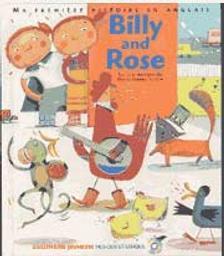 Billy and Rose / une histoire de Leigh Sauerwein et Paule du Bouchet | Sauerwein, Leigh. Auteur