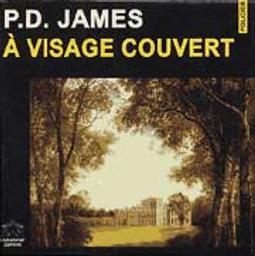 A visage couvert / P.D. James   James, Phyllis Dorothy (1920-....). Auteur