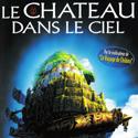 Le Château dans le ciel / écrit et réalisé par Hayao Miyazaki   Miyazaki, Hayao. Metteur en scène ou réalisateur. Scénariste