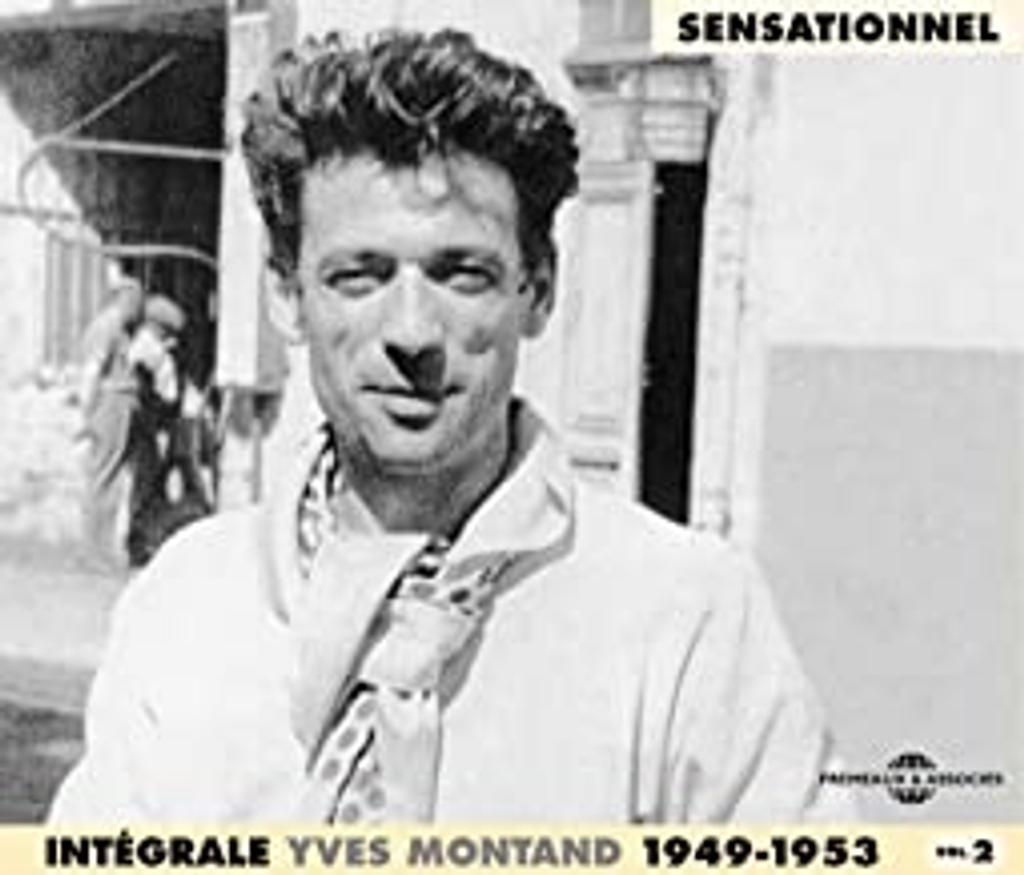 Sensationnel : intégrale Yves Montand, vol. 2 : 1949-1953 / Yves Montand, chant   Montand, Yves. Interprète