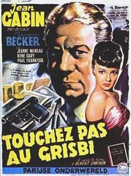 Touchez pas au grisbi / Jacques Becker, réal. | Becker, Jacques. Metteur en scène ou réalisateur. Scénariste