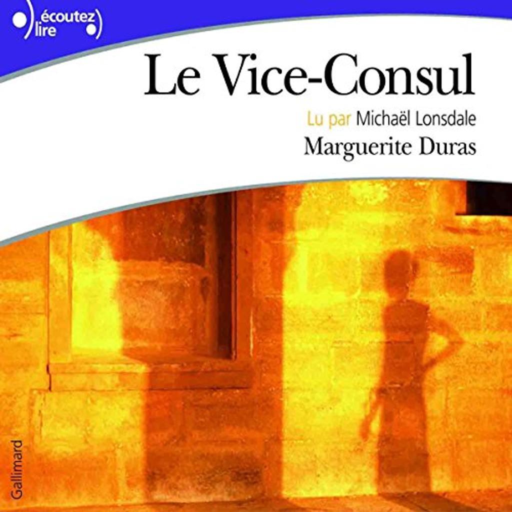 Le Vice-Consul / Marguerite Duras   Duras, Marguerite. Auteur