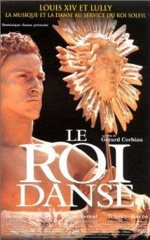 Le Roi danse / Gérard Corbiau, réal.   Corbiau, Gérard. Metteur en scène ou réalisateur
