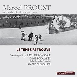 Le Temps retrouvé / Marcel Proust | Proust, Marcel. Auteur