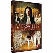 Versailles : le rêve d'un roi / Thierry Binisti, réal.   Binisti, Thierry. Metteur en scène ou réalisateur