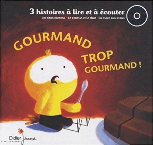 Gourmand, trop gourmand / jean-Louis le craver, Praline Gay-Para, Jihad Darwiche | Darwiche, Jihad. Auteur