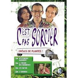 C'est pas sorcier : drôles de plantes ! / prés. par Fred, Jamy et Sabine | Courant, Frédéric