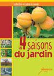 Les 4 [Quatre] saisons du jardin / conception, Roger Foucher et Patrick Pommier | Foucher, Roger. Concepteur