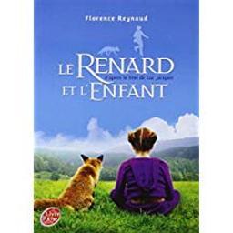 Le Renard et l'enfant / Luc Jacquet, réal.   Jacquet, Luc. Metteur en scène ou réalisateur