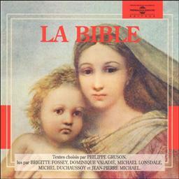 La Bible / textes choisis par Philippe Gruson | Gruson, Philippe. Metteur en scène ou réalisateur