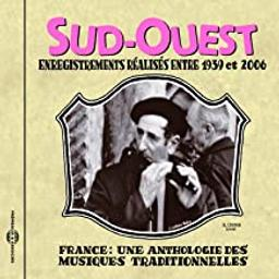 France : Une anthologie des musiques traditionnelles : Sud-Ouest : Enregistrements réalisés entre 1939 et 2006 |