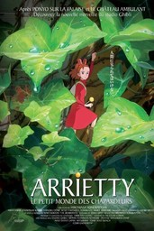 Arrietty : le petit monde des chapardeurs / Hiromasa Yonebayashi, réal. | Yonebayashi, Hiromasa. Metteur en scène ou réalisateur