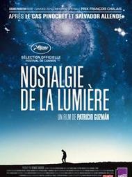 Nostalgie de la lumière / Patricio Guzman, réal. et scénario | Guzman, Patricio. Metteur en scène ou réalisateur. Scénariste