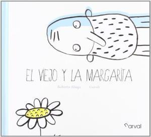 El viejo y la margarita / Roberto Aliaga | Aliaga, Roberto