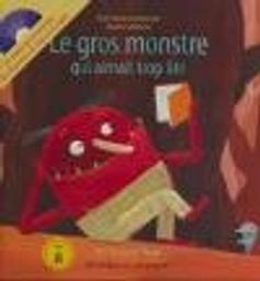 Le gros monstre qui aimait trop lire / Lili Chartrand | Chartrand, Lili. Auteur