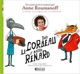 Théo le corbeau et maître Renard / écrit et raconté par Anne Roumanoff d'après les fables de La Fontaine   Roumanoff, Anne. Auteur. Narrateur