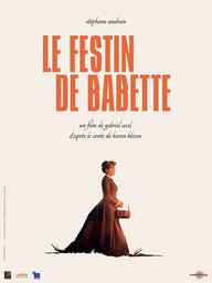 Le Festin de Babette / Gabriel Axel, réal. et scénario | Axel, Gabriel. Metteur en scène ou réalisateur. Scénariste