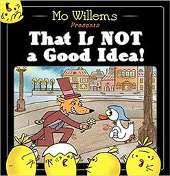 That is not a good idea / Mo Willems | Willems, Mo. Auteur