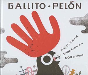 Gallito Pelon / Paula Carbonell | Carbonell, Paula. Auteur