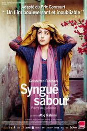 Syngué Sabour - Pierre de patience - / Atiq Rahimi, réal.   Rahimi, Atiq. Metteur en scène ou réalisateur