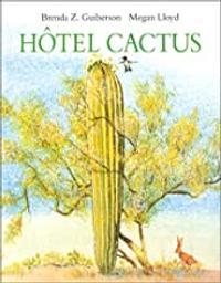 Hôtel Cactus / Brenda Z. Guiberson | Guiberson, Brenda Z.. Auteur