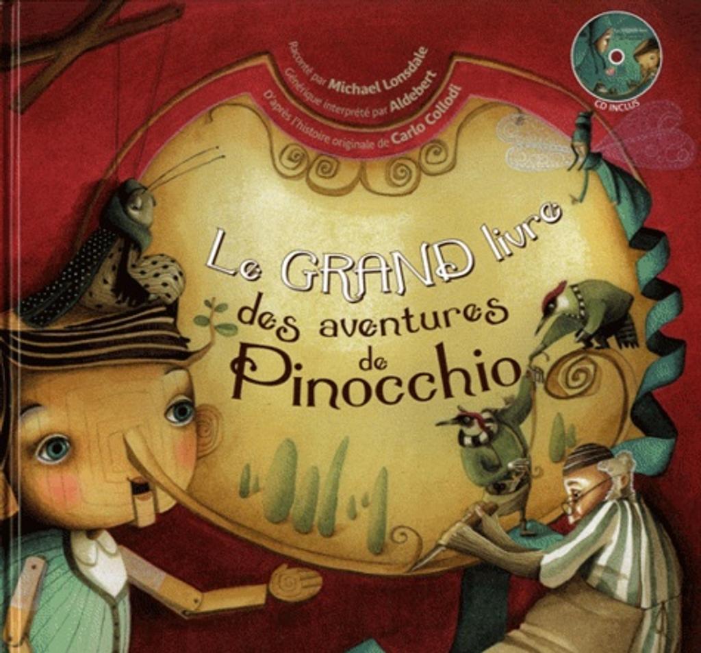 Le Grand livre des aventures de Pinocchio / Carlo Collodi   Collodi, Carlo. Auteur