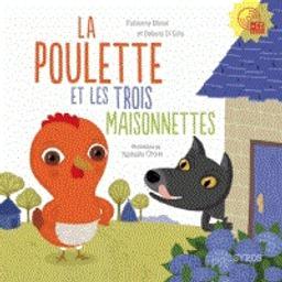 La Poulette et les trois maisonnettes / Fabienne Morel, Debora Di Gilio   Morel, Fabienne. Auteur