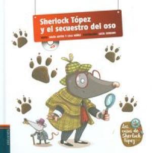 Sherlock Tópez y el secuestro del oso / Rocío Antón   Antón, Rocío. Auteur