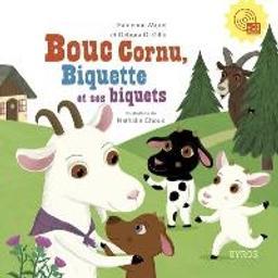 Bouc cornu, Biquette et ses biquets / Fabienne Morel, Debora Di Gilio   Morel, Fabienne. Auteur
