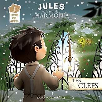 Jules et le monde d'Harmonia : les clefs / Jean-Philippe Carboni, Florian Gustin, Mathieu Mante   Carboni, Jean-Philippe. Auteur. Interprète. Compositeur