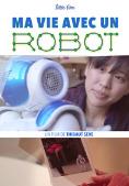 Ma vie avec un robot / Thibaut Seve, réal. | Seve, Thibaut. Metteur en scène ou réalisateur. Scénariste