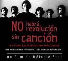 No Habrá Revolución sin Canción : Il n'y aura pas de révolution sans chanson / Mélanie Brun, réal. | Brun, Mélanie. Metteur en scène ou réalisateur