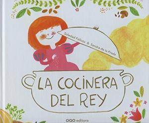 La cocinera del rey / Soledad Felloza | Felloza, Soledad