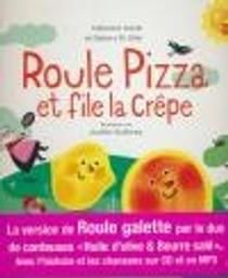 Roule pizza et file la crêpe / Fabienne Morel, Debora Di Gilio | Morel, Fabienne. Auteur