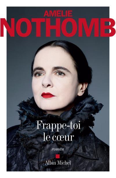 Frappe-toi le coeur : roman / Amélie Nothomb   Nothomb, Amélie (1966-....). Auteur
