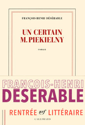 Un certain M. Piekielny : roman / François-Henri Désérable |