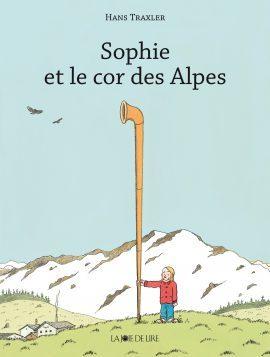 Sophie et le cor des Alpes / Hans Traxler | Traxler, Hans (1929-....). Auteur